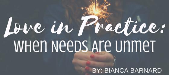 LOVE IN PRACTICE: WHEN NEEDS ARE UNMET