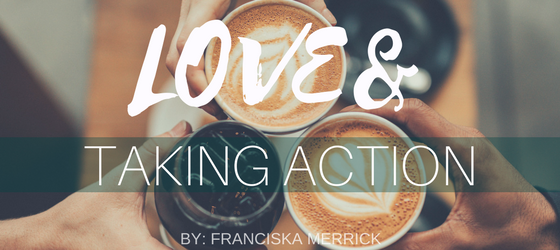 LOVE& TAKING ACTION
